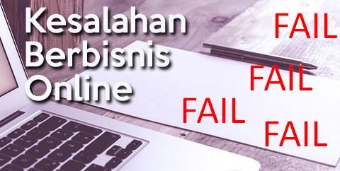 2 Kesalahan Konyol Dalam Membangun Bisnis Online